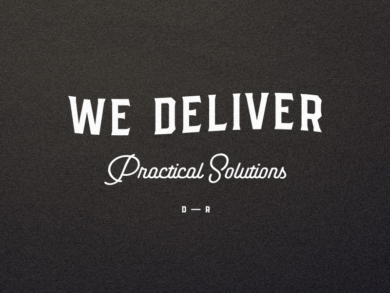 We Deliver Practical Solutions