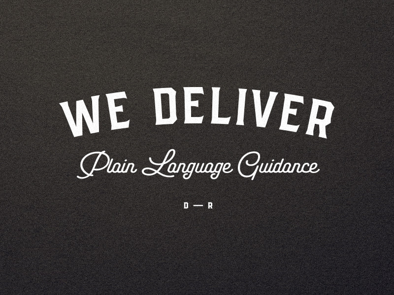 We Deliver Plain language Guidence