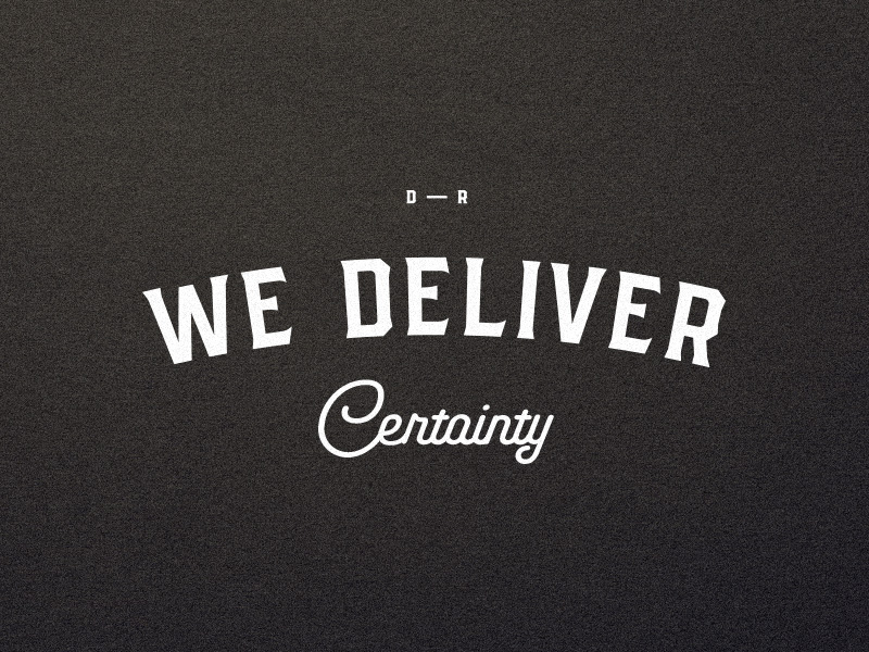 We Deliver Certainty